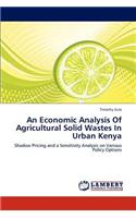An Economic Analysis of Agricultural Solid Wastes in Urban Kenya