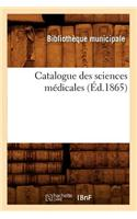 Catalogue Des Sciences Medicales (Ed.1865)