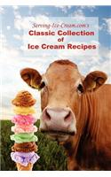 Serving-Ice-Cream.Com's Classic Collection of Ice Cream Recipes