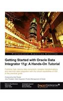 Getting Started with Oracle Data Integrator 11g: A Hands-on Tutorial
