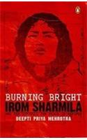 Burning Bright: Irom Sharmila and the Struggle for Peace in Manipur