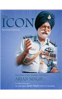 The Icon: Marshal Of The Indian Air Force Arjan Singh, Dfc (2Nd Edition)