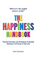The Happiness Handbook: Practical Exercises and Techniques to Develop Harmony in All Areas of Your Life