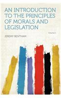 An Introduction to the Principles of Morals and Legislation Volume 1