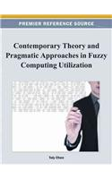 Contemporary Theory and Pragmatic Approaches in Fuzzy Computing Utilization