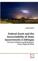 Federal Grant and the Accountability of State Governments in Ethiopia