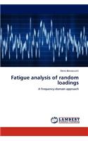 Fatigue Analysis of Random Loadings