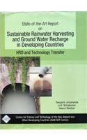 State of the Art Report on Sustainable Rainwater Harvesting and Ground Water Recharge in Developing Countries: HRD and Technology Transfer