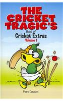 The Cricket Tragic's Book of Cricket Extras: Volume 1