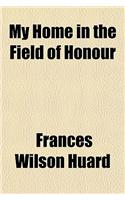 My Home in the Field of Honour (Volume 1916, PT. 2)