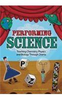 Performing Science: Teaching Chemistry, Physics and Biology Through Drama