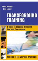 Transforming Training: A Guide to Creating Flexible Learning Environment: The Rise of the Learning Architects