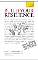 Resilience: Teach Yourself How to Survive and Thrive in Any