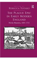 The Plague Epic in Early Modern England: Heroic Measures, 1603 1721