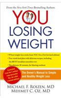 You: Losing Weight: The Owner's Manual to Simple and Healthy Weight Loss