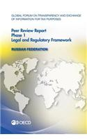 Global Forum on Transparency and Exchange of Information for Tax Purposes Peer Reviews: Russian Federation 2012: Phase 1: Legal and Regulatory Framewo