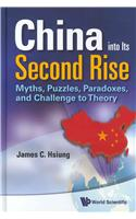 China Into Its Second Rise: Myths, Puzzles, Paradoxes, and Challenge to Theory