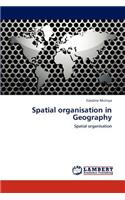 Spatial Organisation in Geography