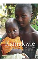 Kamakwie: Finding Peace, Love, and Injustice in Sierra Leone