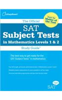 The Official SAT Subject Tests in Mathematics Levels 1 & 2 Study Guide