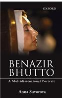 Benazir Bhutto: A Multidimensional Portrait