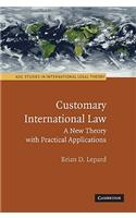 Customary International Law: A New Theory with Practical Applications