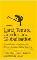 Land Tenure, Gender, and Globalization: Research and Analysis from Africa, Asia, and Latin America