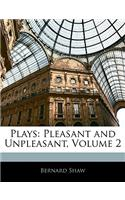 Plays: Pleasant and Unpleasant, Volume 2