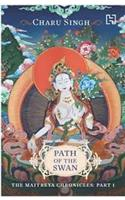 Path Of The Swan: The Maitreya Chronicles, Part 1