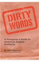 Dirty Words: A Foreigner's Guide to American English Profanity