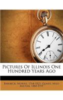 Pictures of Illinois One Hundred Years Ago