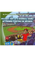 My First Trip to a Baseball Game/Mi Primer Partido de Beisbol