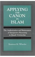 Applying Canon in Islam: The Authorization and Maintenance of Interpretive Reasoning in Hanafi Scholarship