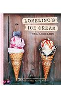 Lomelino's Ice Cream : 79 Ice Creams, Sorbets, and Frozen Treats to Make Any Day Sweet