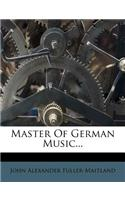 Master of German Music...