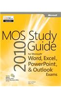MOS 2010 Study Guide for Microsoft Word, Excel, PowerPoint,