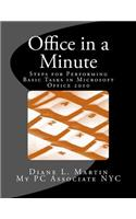 Office in a Minute: Steps for Performing Basic Tasks in Microsoft's 2010 Home and Student Editions of Word, Excel, Onenote and PowerPoint