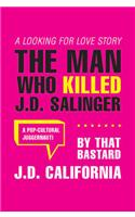 Man Who Killed J.D. Salinger