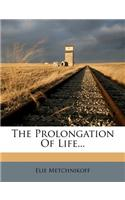 The Prolongation of Life...