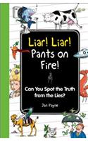 Liar! Liar! Pants on Fire!: Can You Spot the Truth from the Lies?