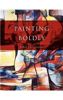 Painting Boldly