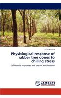 Physiological Response of Rubber Tree Clones to Chilling Stress