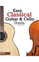 Easy Classical Guitar & Cello Duets: Featuring Music of Beethoven, Bach, Handel, Pachelbel and Other Composers. in Standard Notation and Tablature