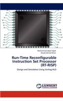 Run-Time Reconfigurable Instruction Set Processor (Rt-Risp)