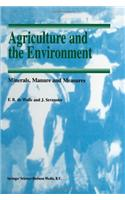 Agriculture and the Environment: Minerals, Manure and Measures
