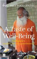 A Taste of Well-Being: Sadhguru's Insights for Your Gastronomics