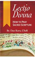 Lectio Divina How to Pray Sacred Script: How to Pray Sacred Scripture