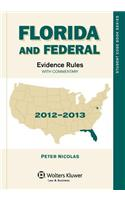 Florida & Federal Evidence Rules: With Commentary 2012-2013