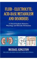 Fluid - Electrolyte; Acid-Base Metabolism and Disorder
