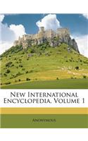 New International Encyclopedia, Volume 1